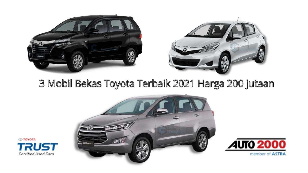 3 Mobil Bekas Toyota Terbaik 2021 Harga 200 jutaan